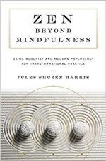Zen Beyond Mindfulness